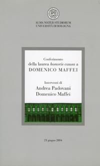 <I>Conferimento della laurea honoris causa a <b>Domenico Maffei</b>, 21 giugno 2004,</I> Bologna, CLUEB, 2004