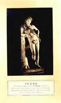 Fauno: detto dai greci antonomasticamente, il famoso (periboetos) ammiriamo in esso la copia d'insigne originale di Prassitele, fatto con predilezione ripetere dai romani a segno che se ne sono ritrovate in gran numero (museo Capitolino)