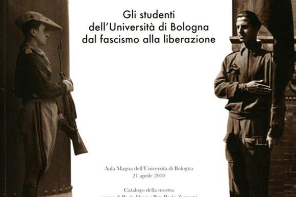 Gli studenti dell'Università di Bologna dal fascismo alla liberazione